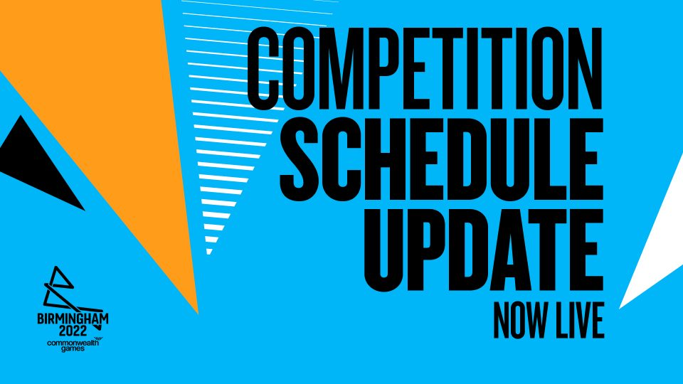 Birmingham 2022 Competition Schedule Update Now Live